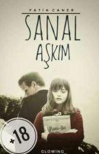 SANAL AŞKIM(+18 Erotizm) by AlphaBeyi