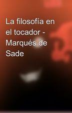 La filosofía en el tocador - Marqués de Sade by HeavensDeamon