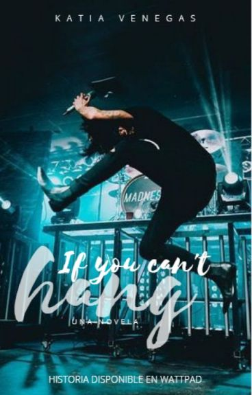 If you can't hang © → Kellin Quinn (IYCH #1)