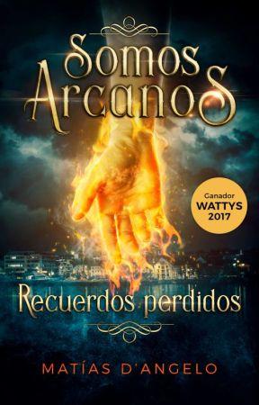 Somos Arcanos 1: Recuerdos perdidos (Premio Wattys 2017) by MatiasDAngelo
