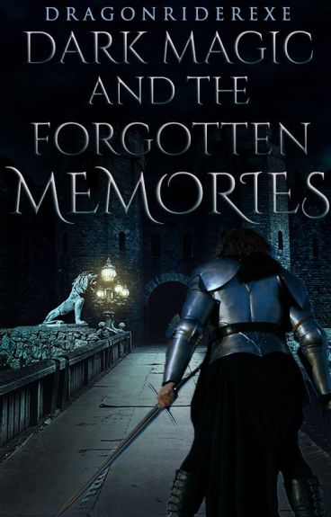 Dark Magic and the Forgotten Memories (Book 1 of the Shadow Chronicles)