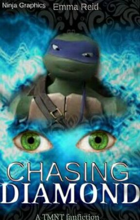 Chasing Diamond (A TMNT fanfiction) by Dragon_Claw_Ninja