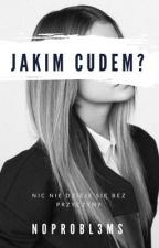 Jakim cudem?  by noprobl3ms