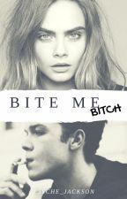 Bite Me, Bitch! (M. Ashford) by Psyche_Jackson