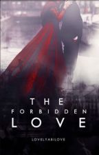 The Forbidden Love by LovelyAbiLove
