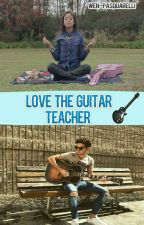 LOVE THE GUITAR TEACHER - RUGGAROL by Wen-Pasquarelli