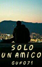 SOLO UN AMICO. by Gufo71