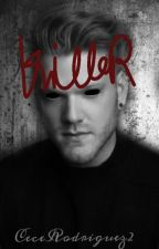 Killer [Book One] {Re Editing} by RyanKuroRodriguez