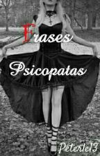 Frases Psicopatas | Livro I by Peterle13