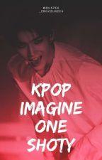 Kpop Imagine ♡One Shoty by duszek_zboczuszek
