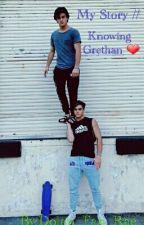 My Story// Knowing Grethan ❤ by Dolan_Fan_Dan_
