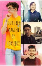 Youtubers x Reader Imagines  by Horsejoy