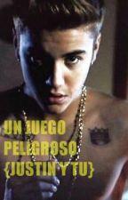 Un juego peligroso {Justin y tu}. by javibustamanteswaggy