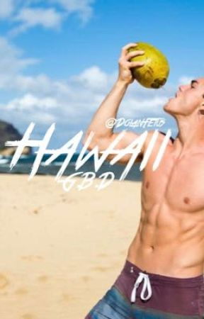 Hawaii || G.B.D by DolanFetus