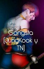Gangsta (JungKook y TN)  by Kana12Kawaii