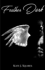Feather Dark by Blondeanddangerous