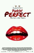Fuckin' Perfect » abh + lmj by brokenwdoll