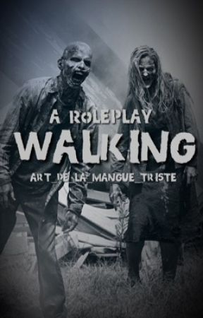 Walking (a roleplay) by la_mangue_triste