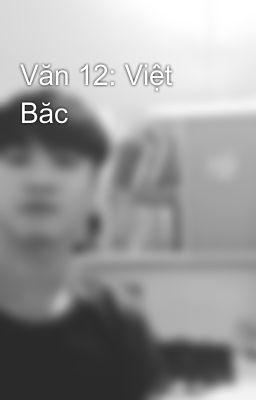 Văn 12: Việt Băc