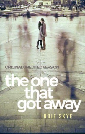 THE ONE THAT GOT AWAY by indie_skye