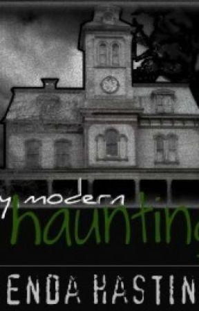 My Modern Haunting by BrendaHastings