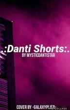 Danti Shorts by Mystic_Danti_Star