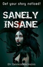 Sanely Insane - Get Your Story Noticed! by SavageMadness