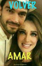 volver amar by miaymiguel9010