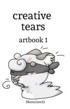creative tears | artbook 1 by Moonclaw32