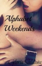Alphabet Weekends [HOT] (Harry y tu) by gloriasaldana