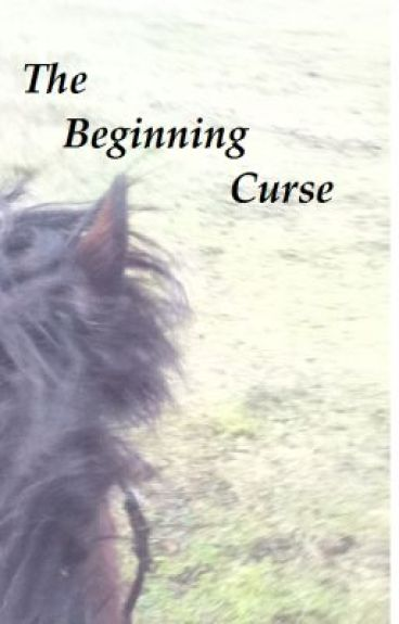 The Beginning Curse by TheKangarooRat