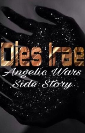 Dies Irae-An Angelic Wars Side Story by Amaranthine-angel