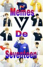 Memes De Seventeen  by HinamiArita