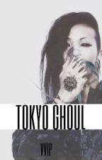 Tokyo Ghoul oneshots by VVIP__