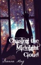Chasing the Midnight Cloud (Currently Editing) by GianinaMay
