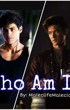 Who Am I? A Malec Fan Fiction by MalecSterek