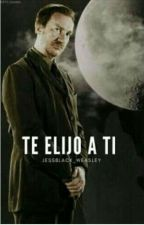 Te Elijo a Ti (Remus J. Lupin) by JessBlack_Weasley