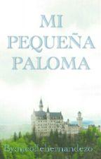 Mi Pequeña Paloma by nicollehernandezo