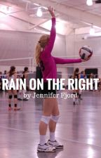 Rain on the Right: A Volleyball Story by Jennifer_Fjord