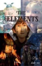 The Elements||httyd fanfic by kate-vix