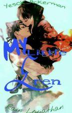 My Little Eren@Riren Story by YesOk_AcKerman