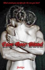 Love Over Blood by Jacklyn