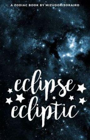 Eclipse Ecliptic (Zodiac Stuff, not story) [Completed] by MizudoriSorairo