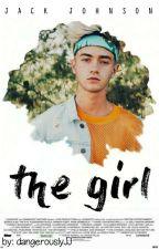 The Girl || Jack Johnson  by dangerouslyJJ