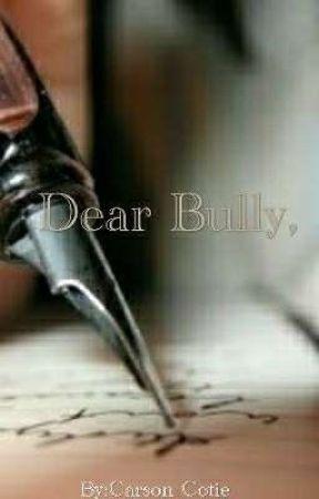 Dear Bully, by Broken-Bride