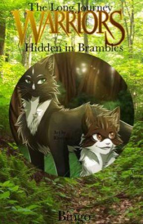 The Long Journey, Warriors, Hidden in Brambles  by Bingokittycat