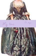 My Love •Phillip Hamilton x reader•  Completed by dv_dgs