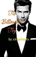 The Billionaire's Toy  by xXAshVarXx