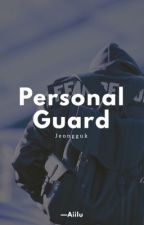 Personal Guard; Jeon Jungkook. by -Jxilen