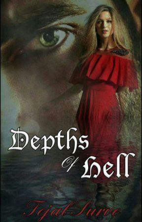 Depths of Hell by tejaltsurve